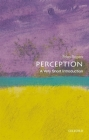 Perception: A Very Short Introduction Cover Image