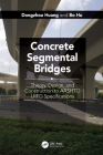 Concrete Segmental Bridges: Theory, Design, and Construction to Aashto LRFD Specifications Cover Image