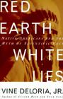 Red Earth, White Lies: Native Americans and the Myth of Scientific Fact Cover Image