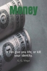 Money: It can give you life, or kill your identity. Cover Image