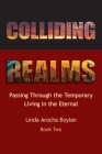 Colliding Realms: Passing Through the Temporary Living in the Eternal Cover Image