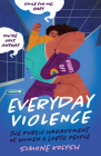Everyday Violence: The Public Harassment of Women and LGBTQ People Cover Image