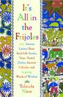 It's All In The Frijoles: 100 Famous Latinos Share Real Life Stories Time Tested Dichos Favorite Folkta Cover Image