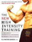 The New High Intensity Training: The Best Muscle-Building System You've Never Tried Cover Image