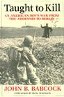 Taught to Kill: An American Boy's War from the Ardennes to Berlin Cover Image