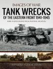 Tank Wrecks of the Eastern Front 1941-1945 (Images of War) Cover Image