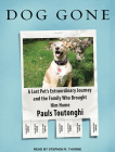 Dog Gone: A Lost Pet�s Extraordinary Journey and the Family Who Brought Him Home Cover Image