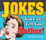 2021 Jokes You Can't Tell Your Mother Boxed Daily Calendar Cover Image