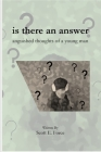 is there an answer: anguished thoughts of a young man Cover Image