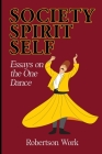 SOCIETY, SPIRIT and SELF: Essays on the One Dance Cover Image