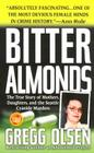 Bitter Almonds: The True Story of Mothers, Daughters, and the Seattle Cyanide Murders Cover Image