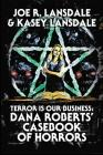 Terror Is Our Business: Dana Roberts' Casebook of Horrors Cover Image