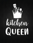 Kitchen Queen: Recipe Notebook to Write In Favorite Recipes - Best Gift for your MOM - Cookbook For Writing Recipes - Recipes and Not Cover Image