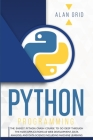 Python Programming: The Easiest Python Crash Course to Go Deep Through the Main Applications as Web Development, Data Analysis, and Data S (Computer Science #1) Cover Image