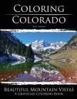Coloring Colorado: Beautiful Mountain Vistas: A Grayscale Coloring Book Cover Image