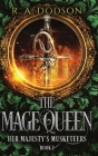 The Mage Queen: Her Majesty's Musketeers, Book 1 Cover Image