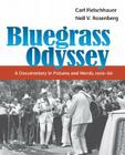Bluegrass Odyssey: A Documentary in Pictures and Words, 1966-86 (Music in American Life) Cover Image