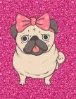 Notebook: Cute Pug Dog & Pink Glitter Effect Composition Notebook For Girls, Large Size - Letter, Wide Ruled Cover Image