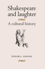 Shakespeare and Laughter: A Cultural History Cover Image