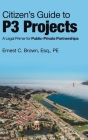 Citizen's Guide to P3 Projects: A Legal Primer for Public-Private Partnerships Cover Image