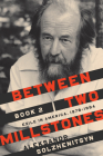 Between Two Millstones, Book 2: Exile in America, 1978-1994 (Center for Ethics and Culture Solzhenitsyn) Cover Image