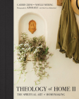 Theology of Home II: The Spiritual Art of Homemaking Cover Image