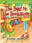 The Bear in the Bookstore: Webster Finds a Friend Cover Image