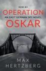 Operation Oskar: An East German Spy Novel Cover Image