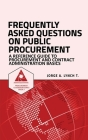 Frequently Asked Questions on Public Procurement: A Reference Guide to Procurement and Contract Administration Basics Cover Image