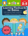 Learning Flashcards for Babies 120 Colorful Flash Cards for Toddlers Preschool Prep English Croatian: Basic words cards ABC letters, number, animals, Cover Image