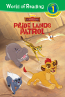 The Lion Guard: Pride Lands Patrol (World of Reading Level 1) Cover Image
