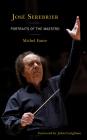 José Serebrier: Portraits of the Maestro Cover Image