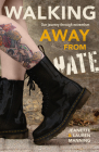 Walking Away from Hate: Our Journey Through Extremism Cover Image