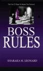 Boss Rules: The First 25 Steps To Inspire You Forward Cover Image