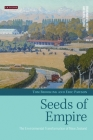 Seeds of Empire: The Environmental Transformation of New Zealand (Environmental History and Global Change) Cover Image