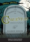 The Ghostly Tales of Charleston Cover Image