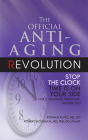 The Official Anti-Aging Revolution, Fourth Ed.: Stop the Clock: Time Is on Your Side for a Younger, Stronger, Happier You Cover Image