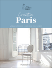 Creative Paris: Urban Interiors, Inspiring Innovators Cover Image