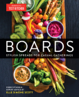 Boards: Stylish Spreads for Casual Gatherings Cover Image