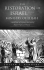 The Restoration of Israel Through the Ministry of Elijah Cover Image