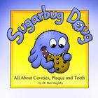 Sugarbug Doug: All About Cavities, Plaque, and Teeth Cover Image