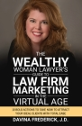 The Wealthy Woman Lawyer's Guide to Law Firm Marketing in the Virtual Age Cover Image