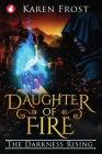 Daughter of Fire: The Darkness Rising Cover Image