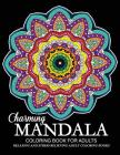 Charming Mandala Coloring Book for Adults: Relaxation and Mindfulness with Flower, Floral and Mandala Cover Image