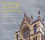 The Synagogues of New York's Lower East Side: A Retrospective and Contemporary View, 2nd Edition Cover Image