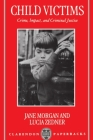 Child Victims: Crime, Impact, and Criminal Justice Cover Image
