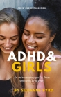 ADHD and Girls: An introductory guide: from symptoms to support Cover Image
