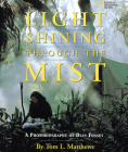 Light Shining Through the Mist: A Photobiography of Dian Fossey (Photobiographies) Cover Image