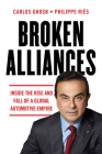 Broken Alliances: Inside the Rise and Fall of a Global Automotive Empire Cover Image