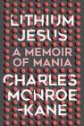 Lithium Jesus: A Memoir of Mania Cover Image